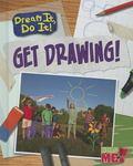 Get Drawing! (Dream It, Do It!)