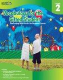 Vocabulary for the Gifted Student Grade 2 (For the Gifted Student): Challenging Activities f...