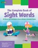 The Complete Book of Sight Words: 220 Words Your Child Needs to Know to Become a Successful ...