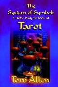 System Of Symbols A New Way To Look At Tarot