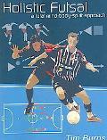Holistic Futsal A Total Mind-Body-Spirit Approach