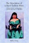 Revelation Of A Star's Endless Shine A Young Woman's Autobiography Of A 20-year Tale Of Tria...