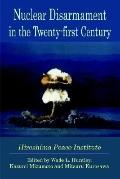 Nuclear Disarmament in the Twenty-First Century