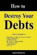 How to Destroy Your Debts