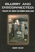 Blurry And Disconnected Tales of Sink-or-swim Nihilism