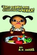 Eat! People Are Starving in Africa!