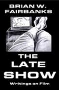 Late Show - Writings on Film