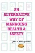 Alternative Way of Managing Health & Safety