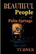 Beautiful People of Palm Springs