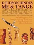 Me & Tange--: & Pete & Knox & David & ...: An Autobiography of an American Hobbyist Woodcarv...