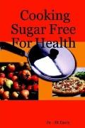 Cooking Sugar Free for Health