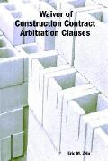 Waiver of Construction Contract Arbitration Clauses