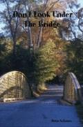 Don't Look under the Bridge