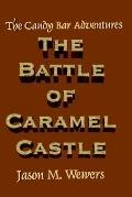 Candy Bar Adventures The Battle of Caramel Castle