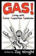 GAS - Living With Guitar Acquisition Syndrome