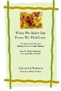 When We Quiet Our Fears We Find Love a Collection of Channeled Messages from Archangel Micha...