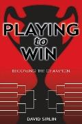 Playing to Win Becoming the Champion