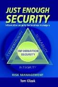 Just Enough Security Information Security for Business Managers