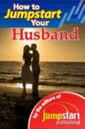 How to Jumpstart Your Husband