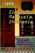 Utopia Guide to Singapore, Malaysia & Indonesia The Gay And Lesbian Scene in 60+ Cities Incl...