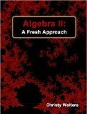 Algebra II: A Fresh Approach