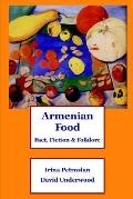 Armenian Food Fact, Fiction & Folklore