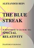 Blue Streak A Hacker's Guide to Special Relativity