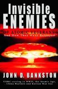 Invisible Enemies of Atomic Veterans