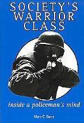 Society's Warrior Class Inside a Policeman's Mind