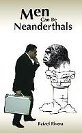 Men Can Be Neanderthals