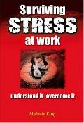 Surviving Stress at Work Understand It, Overcome It