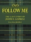 Follow Me: The Life Story of Joseph D. Campbell