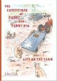 The Adventures of Paddy and Penny Pig: part 1 Life on the Farm (Adventures of Paddy & Penny ...