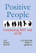 Positive People Combatting HIV And AIDS