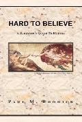 Hard to Believe A Beginner's Guide to Heresy