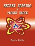 Secret Zapping of Planet Earth