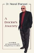 Doctor's Journey An Emotional and Humorous Look at Life through the Eyes of a Doctor