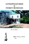 Intrepidations & Funny Business