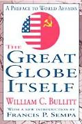 Great Globe Itself A Preface To World Affairs