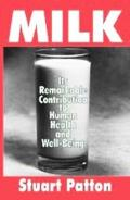 Milk Its Remarkable Contribution to Human Health And Well-being