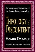 Theology of Discontent The Ideological Foundatation of the Islamic Revolution in Iran