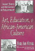 Art, Education, & African-American Culture Albert Barnes And the Sciences of Philanthropy