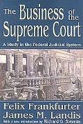 Business of the Supreme Court A Study in the Federal Judicial System
