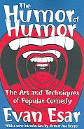 Humor of Humor The Art And Techniques of Popular Comedy