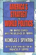America's Strategy in World Politics The United States and the Balance of Power