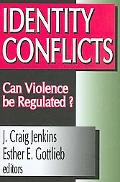 Identity Conflicts Can Violence Be Regulated?