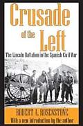 Crusade of the Left: The Lincoln Battalion in the Spanish Civil War