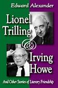 Lionel Trilling & Irving Howe: And Other Stories of Literary Friendship