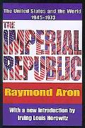 The Imperial Republic: The United States and the World 1945-1973