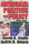 Medicaid Politics and Policy: 1965-2007